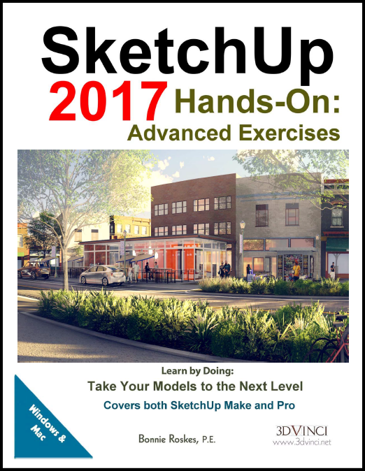 SketchUp 2017 Hands-On: Advanced Exercises (color printed)