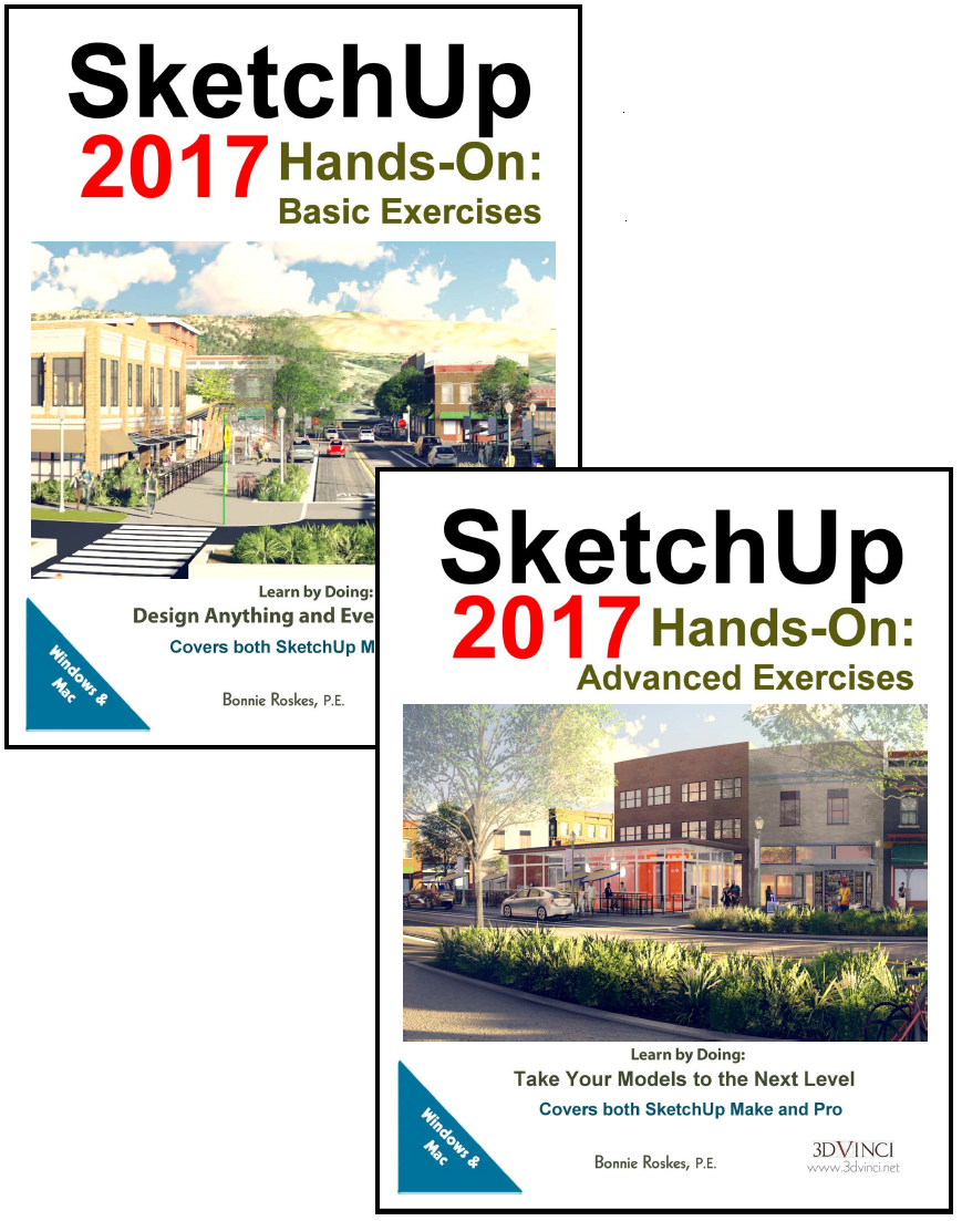 SketchUp 2017 Hands-On: Basic and Advanced Exercises (color printed)