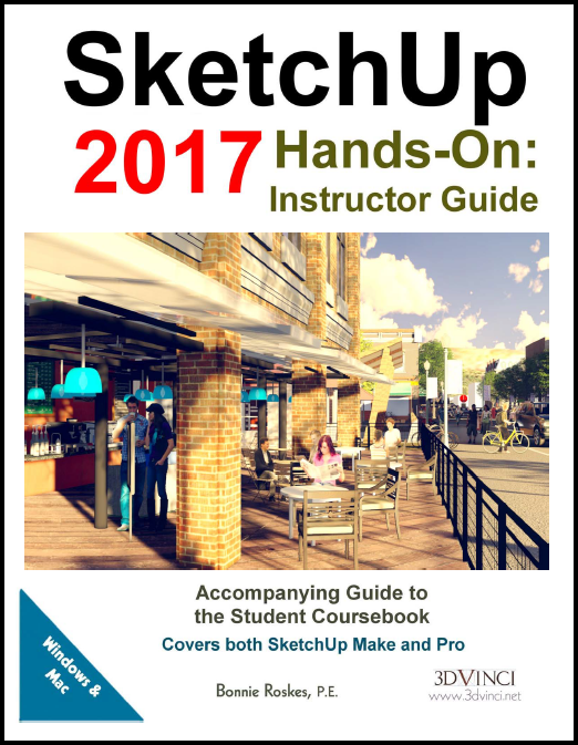 SketchUp 2017 Hands-On: Instructor Guide (color printed)