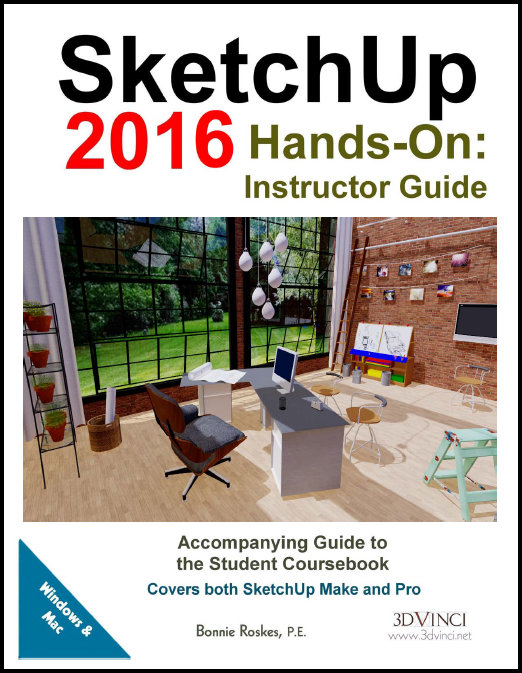 SketchUp 2016 Hands-On: Instructor Guide (color printed)