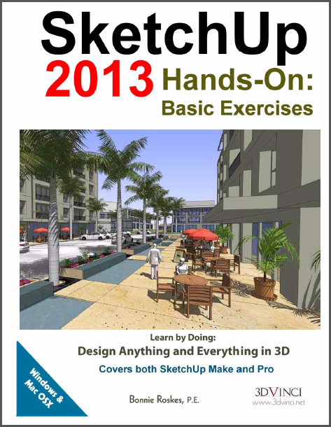 SketchUp 2013 Hands-On: Basic Exercises (color printed)