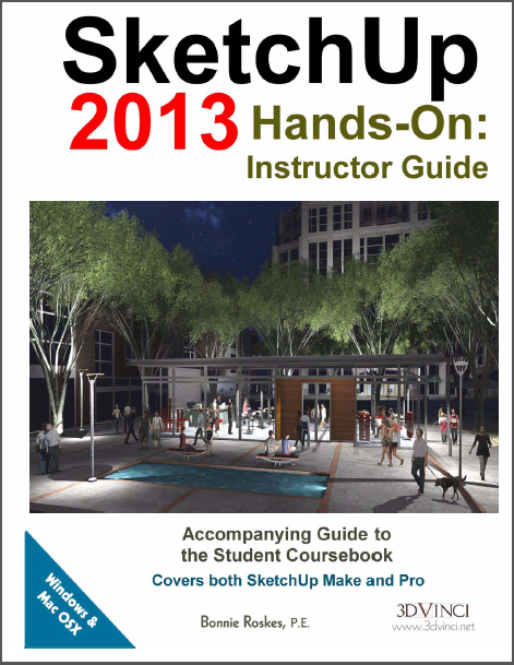 SketchUp 2013 Hands-On: Instructor Guide (color printed)