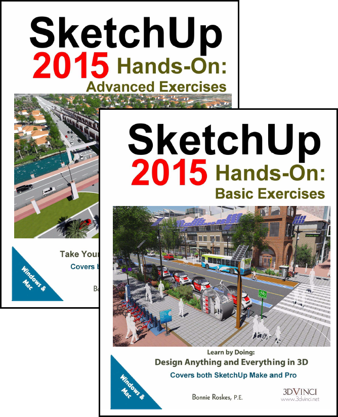 SketchUp 2015 Hands-On: Basic and Advanced Exercises (color printed)
