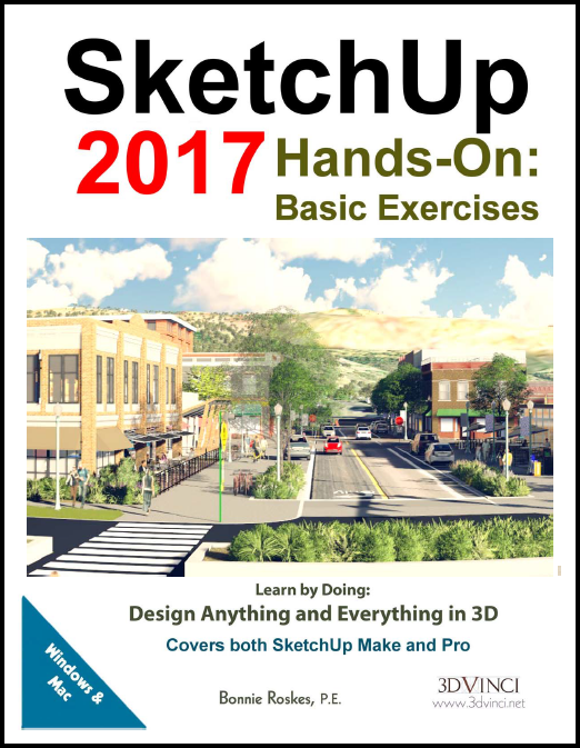 SketchUp 2017 Hands-On: Basic Exercises (color printed)