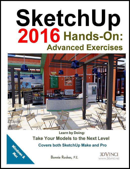 SketchUp 2016 Hands-On: Advanced Exercises (color printed)