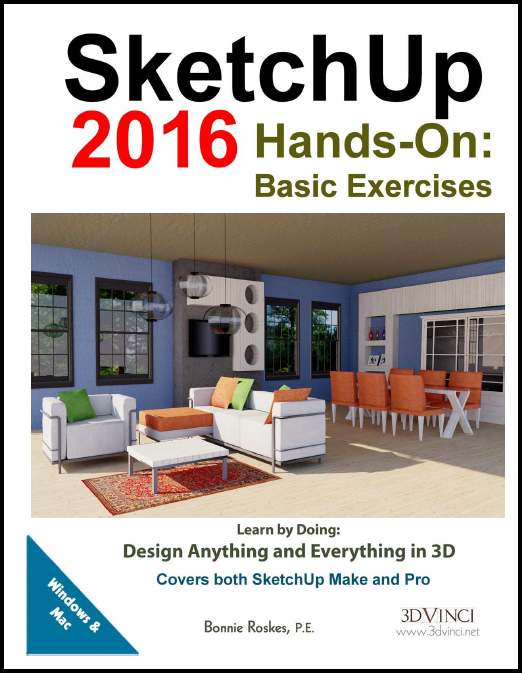 SketchUp 2016 Hands-On: Basic Exercises (color printed)