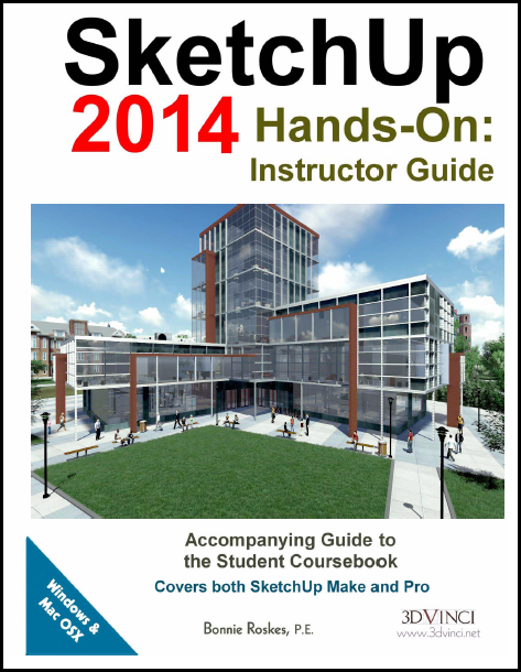 SketchUp 2014 Hands-On: Instructor Guide (color printed)