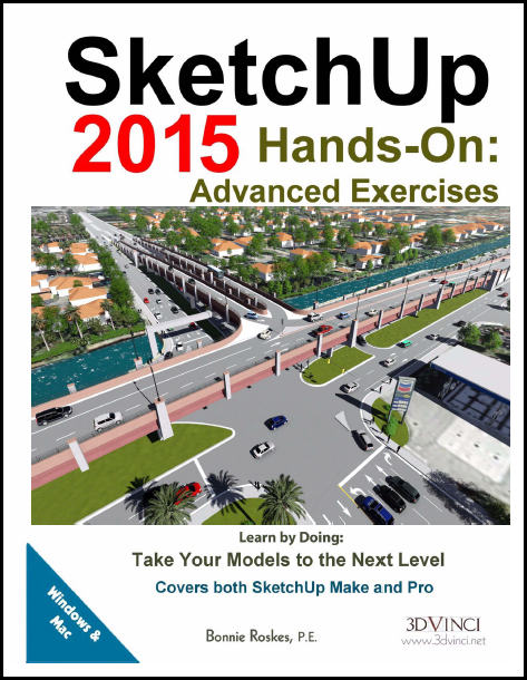 SketchUp 2015 Hands-On: Advanced Exercises (color printed)